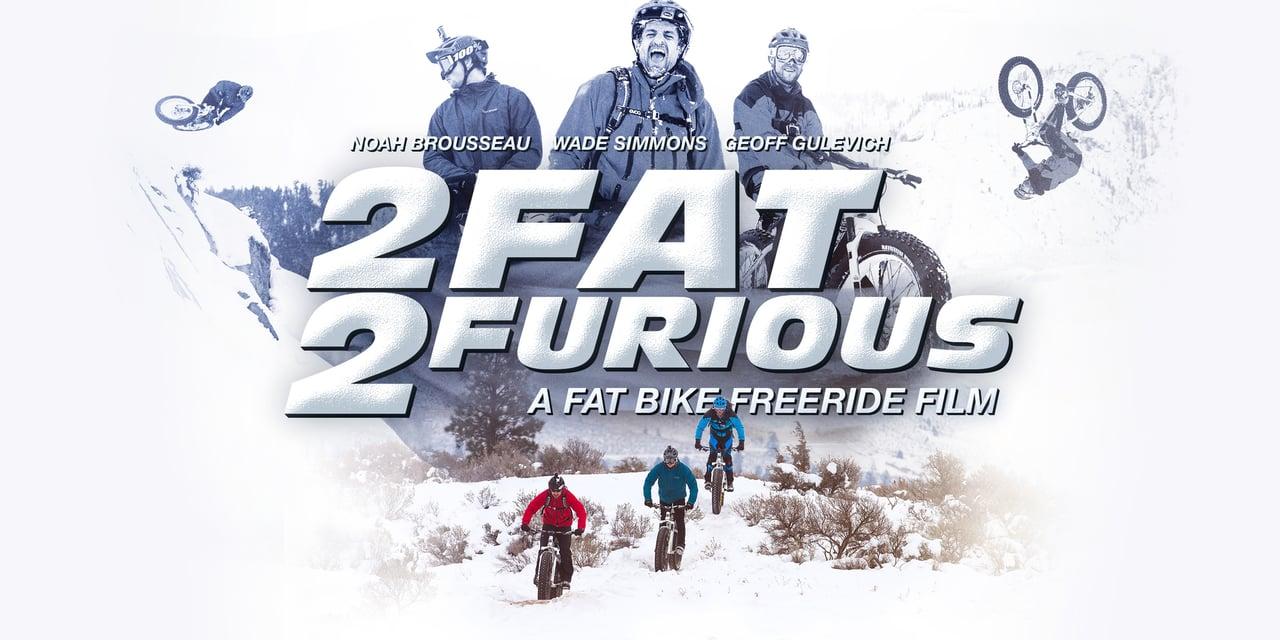 2 Fat, 2 Furious - Fat Biking in 4K